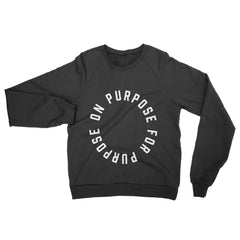 On Purpose For Purpose - Crewneck