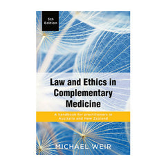 Law and Ethics in Complementary Medicine 5th Ed