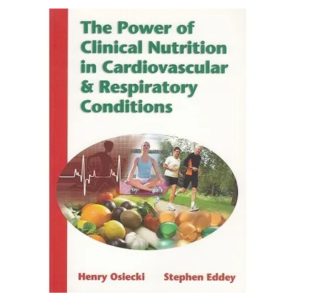 The Power of Clinical Nutrition in Cardiovascular & Respiratory Conditions