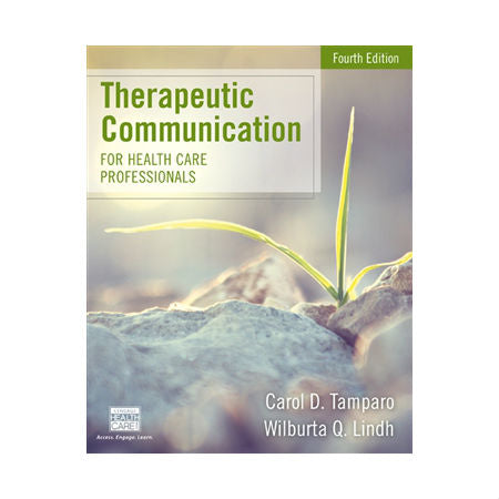 Therapeutic Communication for Health Care Professionals 4th Ed