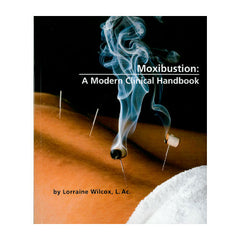 Moxibustion - A Modern Clinical Handbook 6th Ed
