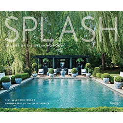 'Splash' by Annie Kelly / Tim Street-Porter - 9780847864300