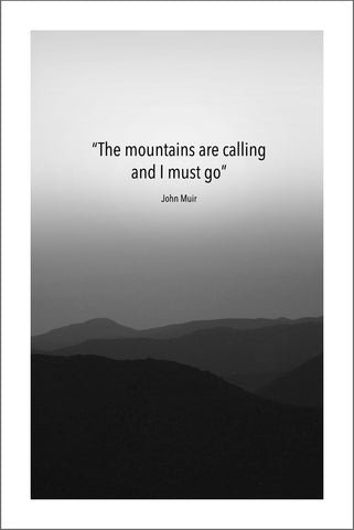 JOHN MUIR QUOTE: The Mountains are Calling Art Print
