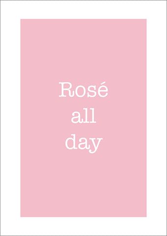 ROSÉ ALL DAY PRINT: Wine Typography Poster Art