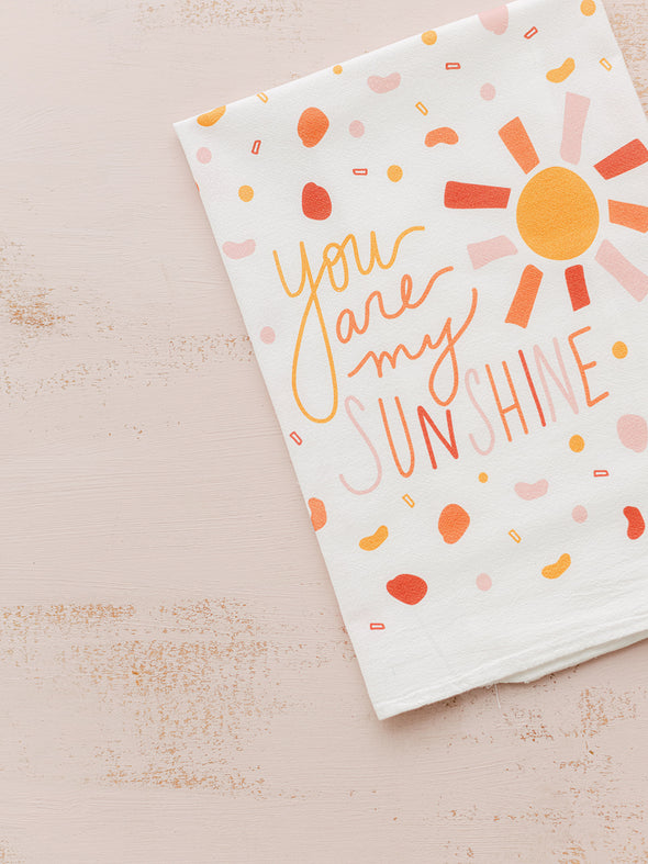 You Are My Sunshine Flour Sack Towel