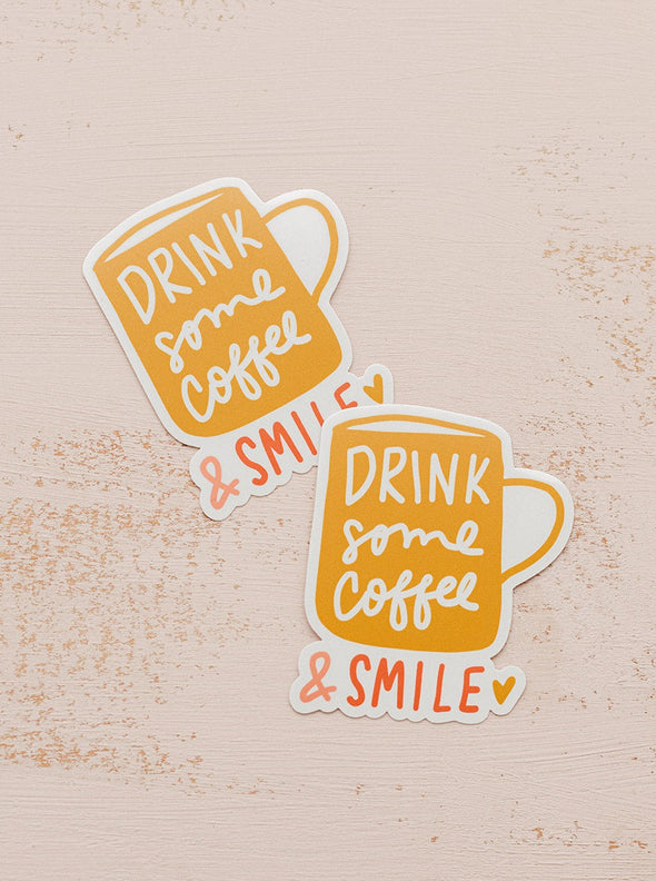Drink Some Coffee & Smile Sticker