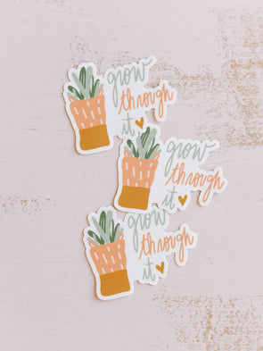 Grow Through It Sticker