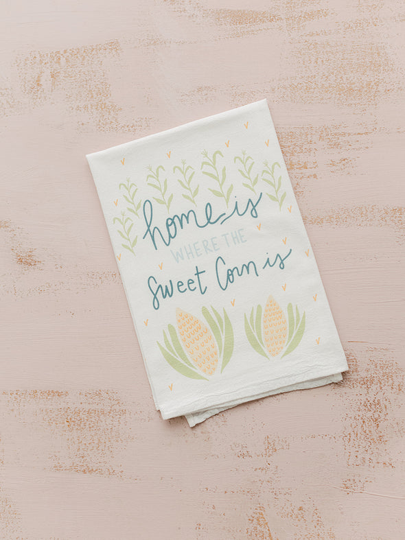 Home Is Where the Sweet Corn Is Flour Sack Towel