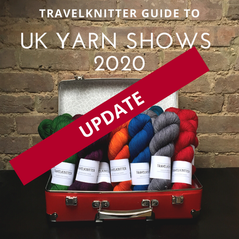 Update to UK Yarn Shows 2020