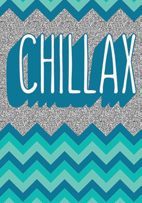 Chillax blank card from the Glitz collection. Retail $3.99. Unit Quantity 6. Inside: Blank
