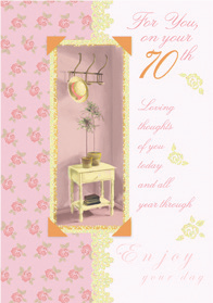 Hall table- 70th age female birthday card. Retail $2.59. Unit Quantity 6. Inside: Sending warmest thoughts and special wishes...