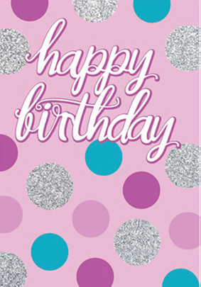 Dots Happy Birthday card from the Glitz collection. Retail $3.99. Unit Quantity 6. Inside: Blank