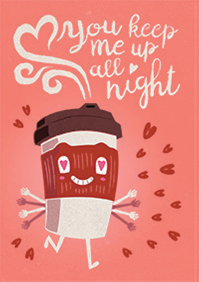 Coffee- Valentine's Humor greeting card. Unit Quantity: 3. Retail: $3.49. Inside: I love you like I love my coffee..