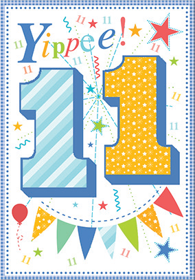 Yippee!- 11th age birthday card. Retail $3.49. Unit Quantity 6. Inside: Hope your birthday is as awesome as you are...