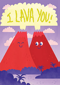 Volcanos- Valentine's Humor greeting card. Unit Quantity: 3. Retail: $2.99. Inside: Happy Valentine's day hot stuff!