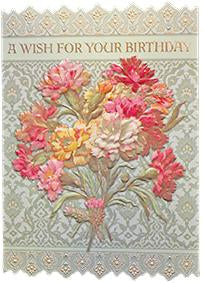 Carnations on green background embossed die cut female birthday greeting card from Carol Wilson Fine Arts. Inside: Thinking of you on your special day and wishing you the best in every way. Retail: $4.25