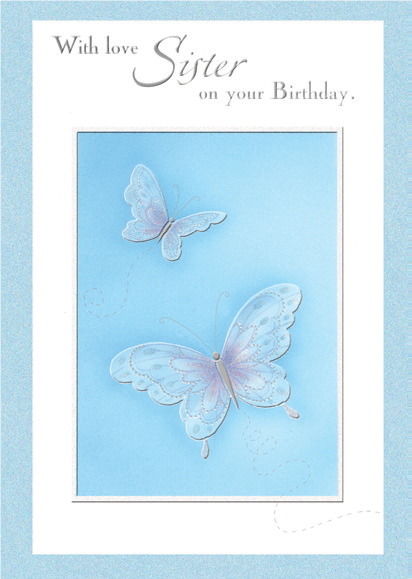 Blue butterflies- Sister family birthday card. Retail $3.99. Unit Quantity 6. Inside: You're such a wonderful sister who's sent the warmest wishes today...