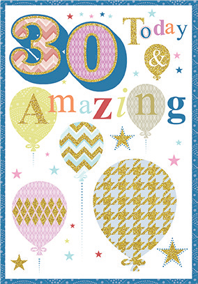 Colorful balloons- 30th age general birthday card. Retail $3.49. Unit Quantity 6. Inside:  You have just entered into a new phase of your life...