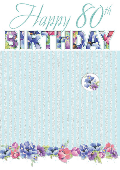Floral- 80th age female birthday card. Retail $2.59. Unit Quantity 6. Inside: May this special day be filled with all things beautiful...