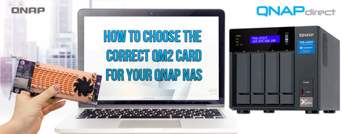 How to choose the correct QM2 card for a QNAP NAS
