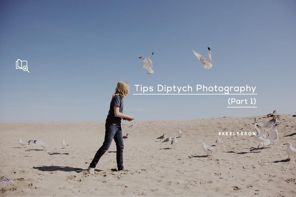 Tips Diptych Photography (Part 1)-KEE INDONESIA