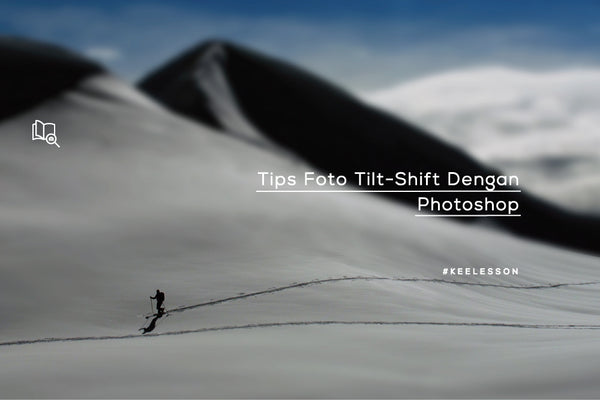 Tips Foto Tilt-Shift Dengan Photoshop