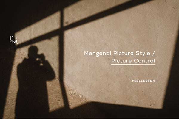 Mengenal Picture Style / Picture Control