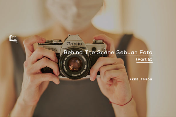 Behind The Scene Sebuah Foto (Part 2)