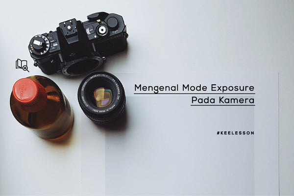Mode Exposure Pada Kamera - Part 2