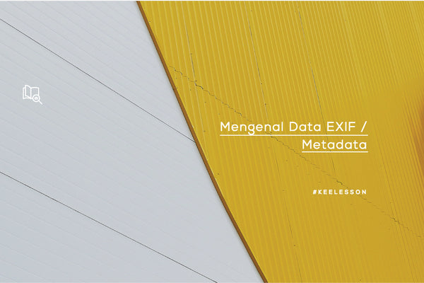 Mengenal Data EXIF / Metadata
