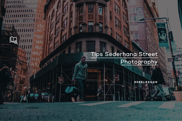 Tips Sederhana Street Photography
