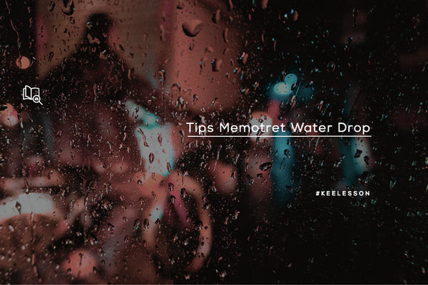 Tips Memotret Water Drop