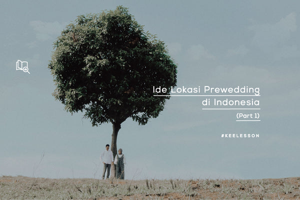 Ide Lokasi Prewedding di Indonesia (Part 1)