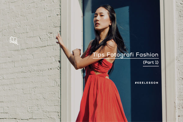 Tips Fotografi Fashion (Part 1)