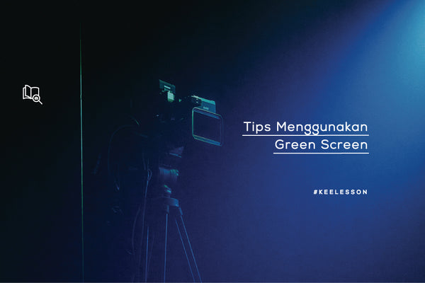 Tips Menggunakan Green Screen