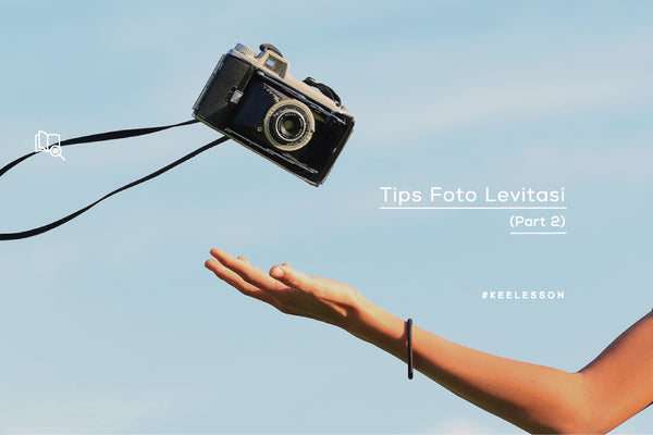 Tips Foto Levitasi (Part 2)