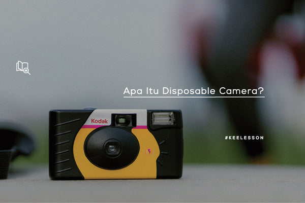 Apa Itu Disposable Camera?
