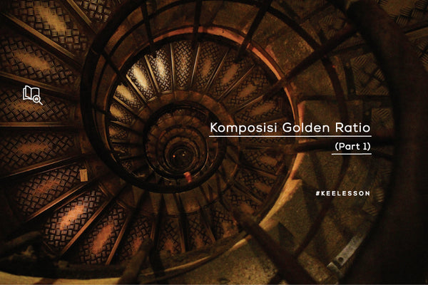 Komposisi Golden Ratio (Part 1)