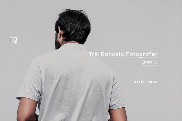 Trik Rahasia Fotografer (Part 2)