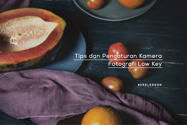 Tips dan Pengaturan Kamera Fotografi Low Key
