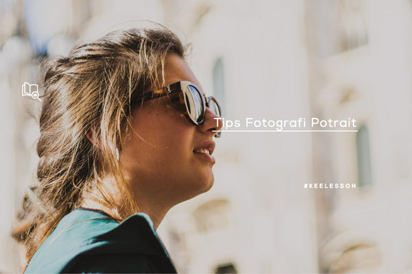 Tips Fotografi Potrait