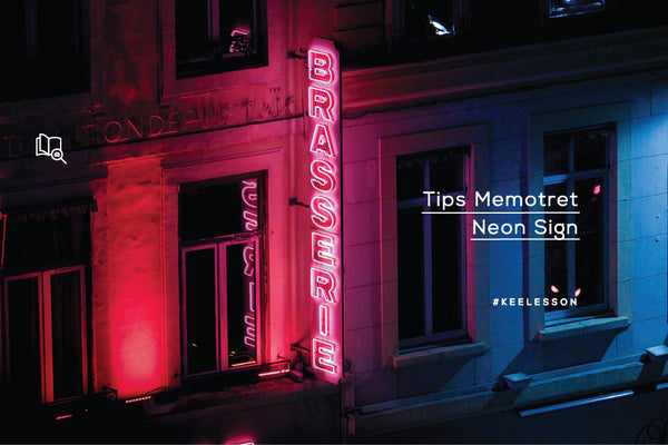 Tips Memotret Neon Sign