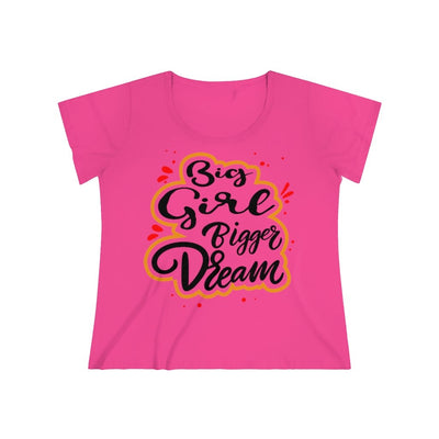Big Girl Bigger Dream Women's Curvy Tee T-Shirt Printify 2 (18-20) Hot Pink