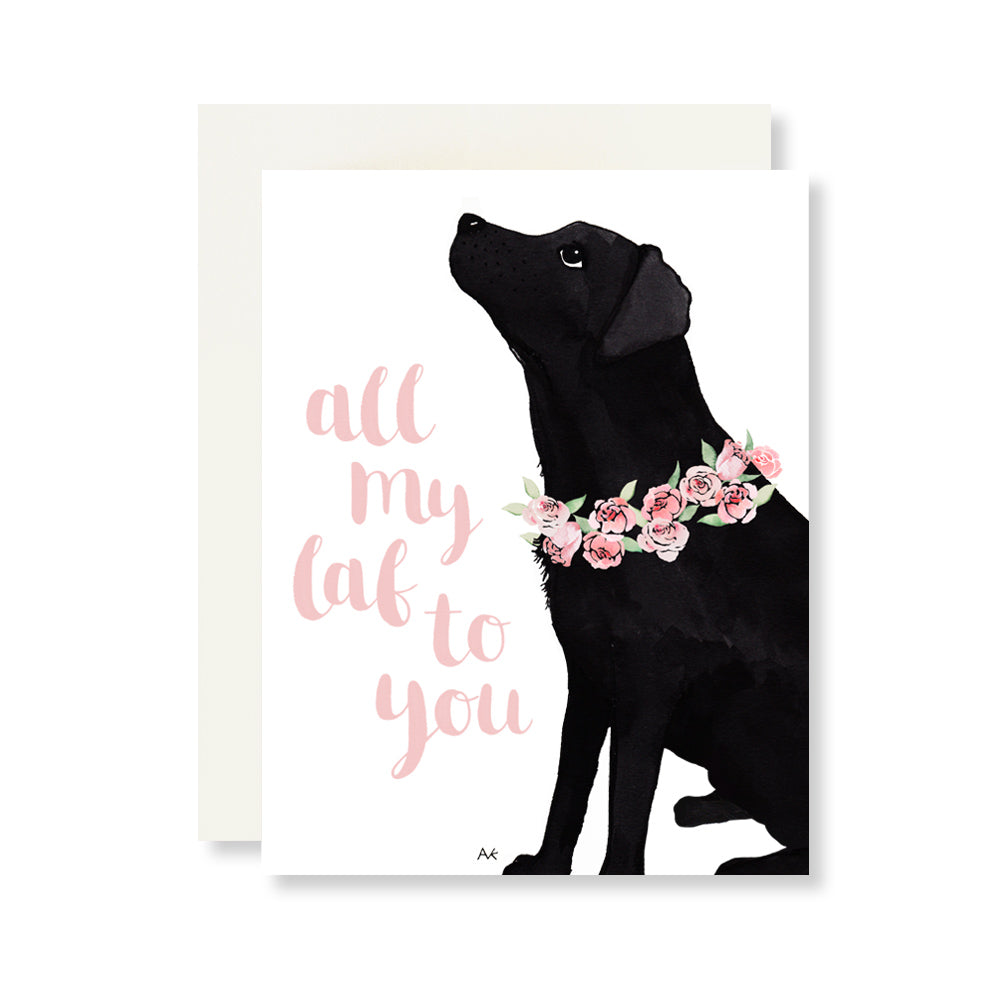 All My Lab to You Card
