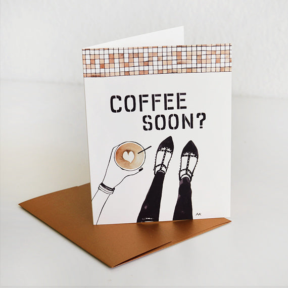 Coffee Soon? Card