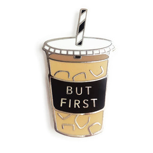 But First Coffee Enamel Pin