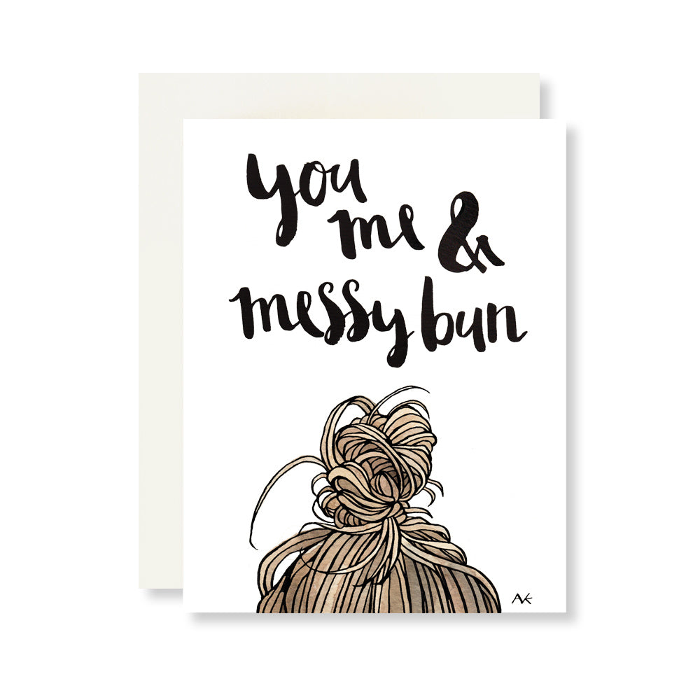 you me and messy bun card for best friend, mother