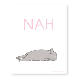Nah French Bulldog Art Print