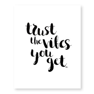 Trust the Vibes You Get Art Print