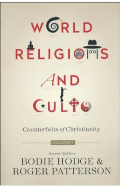 World Religions and Cults, Volume 1: Counterfeits of Christianity